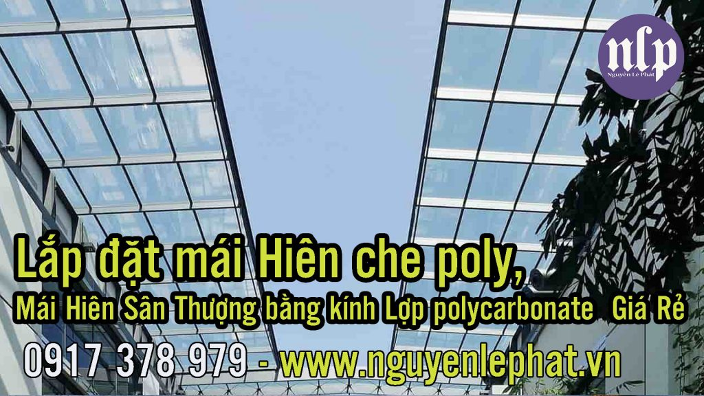 Báo giá thi công tấm lợp nhựa poly, Làm mái che lấy sáng Poly - Lắp đặt mái poly